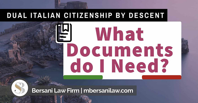 what-documents-do-I-need-for-Dual-Italian-Citizenship